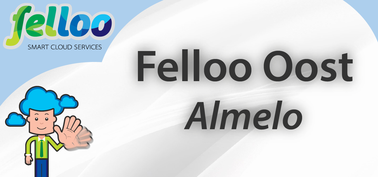 Oost Almelo | Felloo Smart Cloud Services